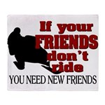 If Your Friends Don't Ride Throw Blanket