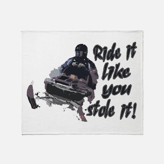 Ride It Like You Stole It Throw Blanket