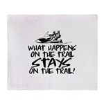 What Happens on the Trail... Throw Blanket
