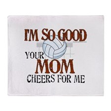 I'm So Good - Volleyball Throw Blanket