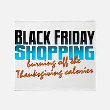 Black Friday - Thanksgiving Calories Throw Blanket