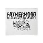 Scariest Place on Earth - Fatherhood Throw Blanket