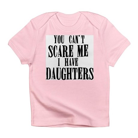 You Can't Scare Me - Daughters Infant T-Shirt