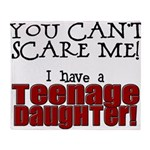 You Can't Scare Me - Teenage Daughter Throw Blanke
