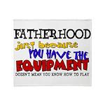 Fatherhood - Equipment Throw Blanket