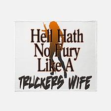 Hell Hath No Fury - Trucker's Wife Throw Blanket