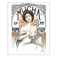 Mucha is my Homeboy Posters