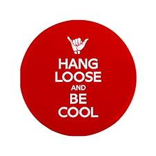 """Hang Loose 3.5"""" Button"""