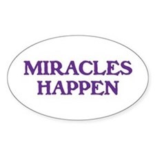 MIRACLES HAPPEN Decal