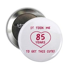 "Funny 85th Birthday (Heart) 2.25"" Button"