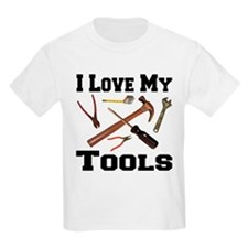 I Love My Tools T-Shirt