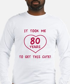 Funny 80th Birthday (Heart) Long Sleeve T-Shirt
