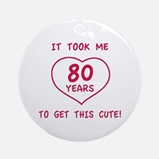 Funny 80th Birthday (Heart) Ornament (Round)