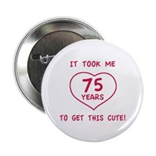 """Funny 75th Birthday (Heart) 2.25"""" Button"""