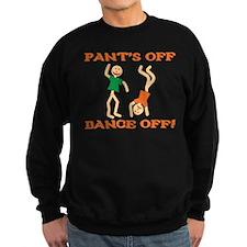 Pant's Off, Dance Off Sweatshirt