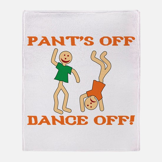 Pant's Off, Dance Off Throw Blanket