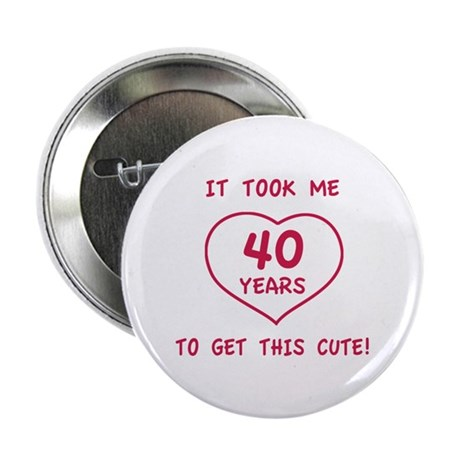"Funny 40th Birthday (Heart) 2.25"" Button"