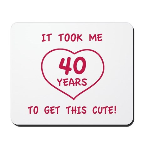 Funny 40th Birthday (Heart) Mousepad