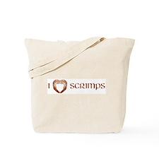 I Love Scrimps Tote Bag