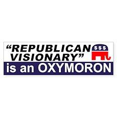 Republican Visionary Oxymoron bumper sticker