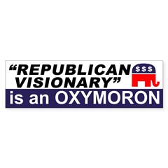 Republican Visionary Oxymoron bumper sticker