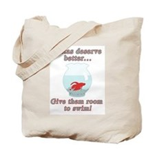 Bettas Deserve Better Tote Bag