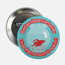 Bettas Deserve Better Button