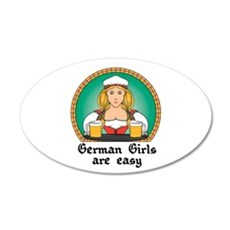 German Girls are Easy 22x14 Oval Wall Peel
