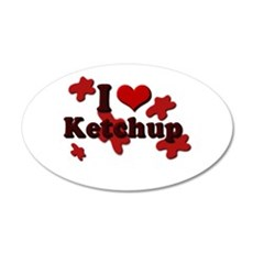 I Love Ketchup 22x14 Oval Wall Peel