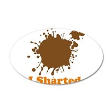 I Sharted (Poop Stain) 22x14 Oval Wall Peel