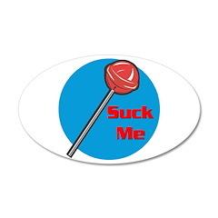 Suck Me Lollipop 22x14 Oval Wall Peel