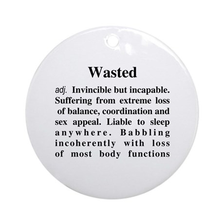 The Definition Of Wasted Ornament (Round)