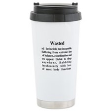 The Definition Of Wasted Travel Mug