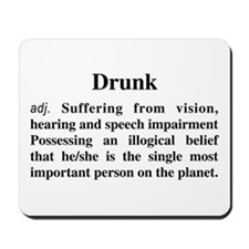 The Definition Of Drunk Mousepad