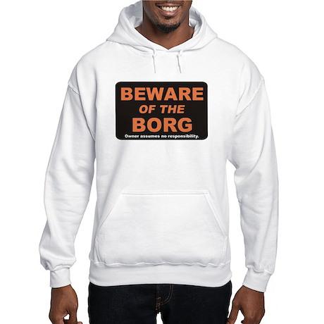 Beware / Borg Hooded Sweatshirt