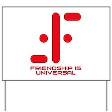 V Friendship is Universal Yard Sign