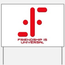 V Friendship is Universal Yard Sign