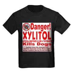Danger! Xylitol Kills Dogs! Kids Dark T-Shirt