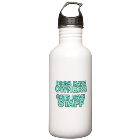 Dogs Have Owners Stainless Water Bottle 1.0L