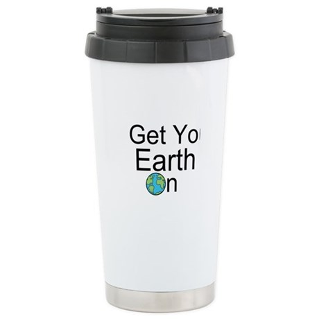 Get Your Earth On Stainless Steel Travel Mug
