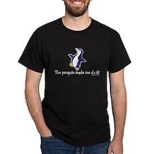 The penguin made me do it! Black T-Shirt