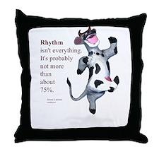 Rhythm Isn't Everything Throw Pillow