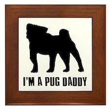 i'm a pug daddy Framed Tile
