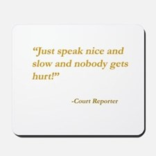 Just speak nice and slow . . . Mousepad