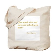 Just speak nice and slow ...Tote Bag