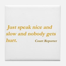 Just speak nice and slow ...Tile Coaster