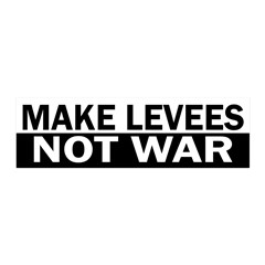 Make Levees Not War dorm room wall decal