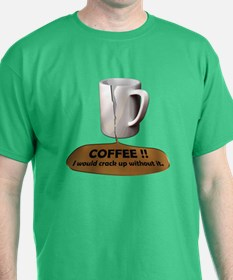 Cracked up on Coffee T-Shirt