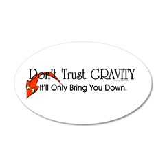 Don't Trust Gravity Wall Decal