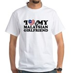 I Love My Malaysian Girlfriend White T-Shirt